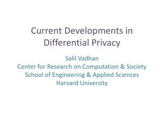 Current Developments in Differential Privacy