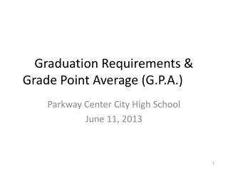 Graduation Requirements & Grade Point Average (G.P.A.)