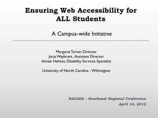 Ensuring Web Accessibility for  ALL Students A Campus-wide Initiative