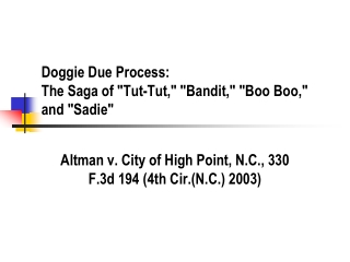"Doggie Due Process: The Saga of ""Tut-Tut,"" ""Bandit,"" ""Boo  Boo ,"" and ""Sadie"""