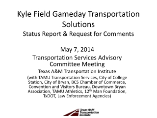 Kyle Field  Gameday  Transportation Solutions Status Report & Request for Comments