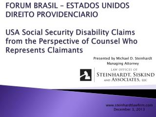 Presented by Michael D. Steinhardt Managing Attorney