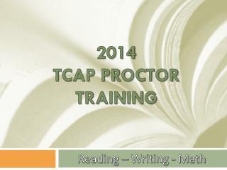 2014 TCAP Proctor Training
