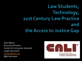 Law Students,  Technology,  21st Century Law Practice  and  the Access to Justice Gap
