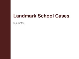 Landmark School Cases