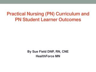 Practical Nursing (PN) Curriculum and PN Student Learner Outcomes