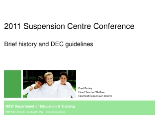 2011 Suspension Centre Conference Brief history and DEC guidelines