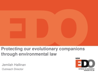 Protecting our evolutionary  c ompanions through environmental law
