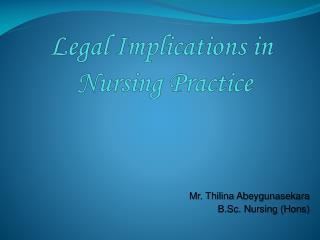 Legal Implications in  Nursing Practice