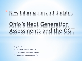 New Information and Updates Ohio's Next Generation Assessments and the OGT