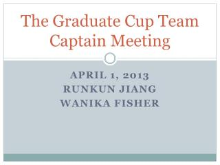 The Graduate Cup Team Captain Meeting