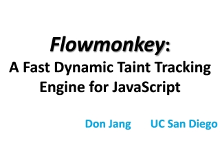 Flowmonkey : A Fast Dynamic Taint Tracking  Engine for JavaScript