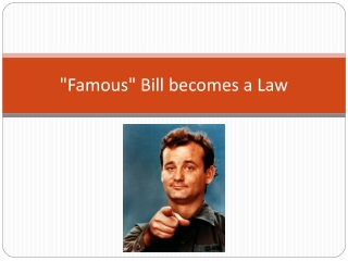 """Famous"" Bill  becomes a Law"