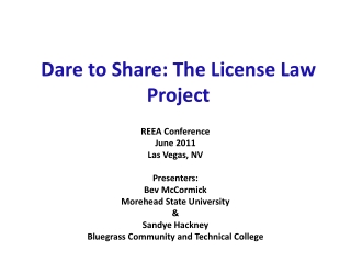 Dare to Share: The License Law Project