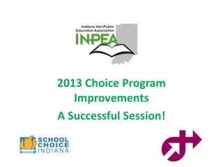 2013 Choice Program Improvements A  S uccessful Session!