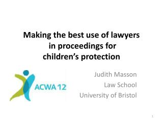 Making the best use of lawyers  in proceedings for  children�s protection