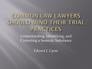 Common law Lawyers should mind their trial practices