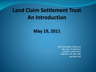 Land Claim Settlement Trust An Introduction May 19,  2011