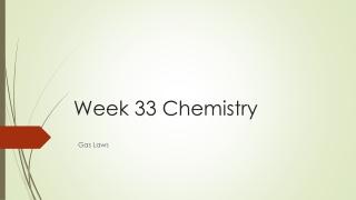 Week 33 Chemistry
