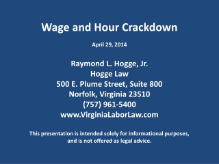 Wage and Hour Crackdown Raymond L. Hogge, Jr.