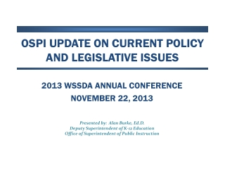 OSPI Update on Current Policy and Legislative Issues