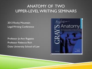 Anatomy of  Two  Upper-level Writing Seminars