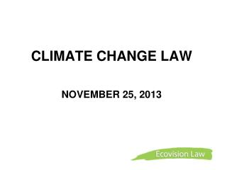 CLIMATE CHANGE LAW   NOVEMBER 25, 2013