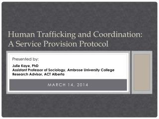 Human Trafficking and Coordination: A  Service Provision  Protocol