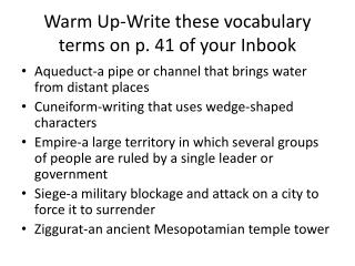 Warm Up-Write these vocabulary terms on p. 41 of your  Inbook