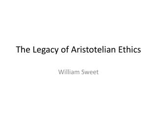 The Legacy of Aristotelian Ethics
