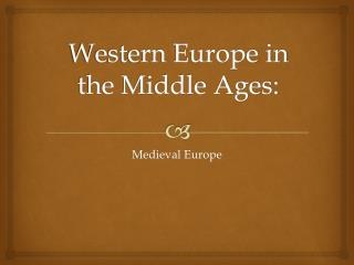 Western Europe in the Middle Ages: