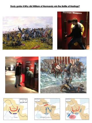 Study guide 4: Why did William of Normandy win the Battle of Hastings?