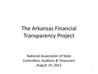 The Arkansas Financial Transparency Project National Association of State  Controllers, Auditors & Treasurers August 14