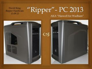 """Ripper""- PC 2013"