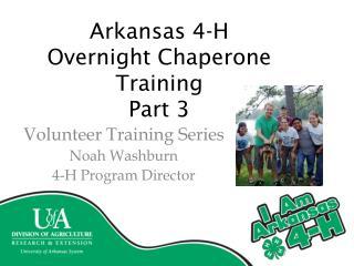 Arkansas 4-H O vernight Chaperone Training Part 3