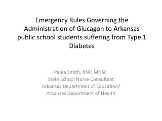 Emergency Rules Governing the Administration of Glucagon to Arkansas  public  school students  suffering from Type 1 Di