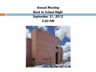 Annual Meeting Back to School Night September 21,  2012 5:30  PM