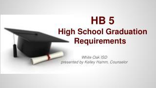 HB 5  High School Graduation Requirements
