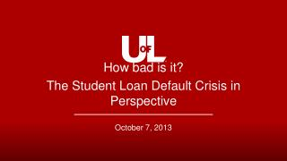 How bad is it?  The Student Loan Default Crisis in Perspective