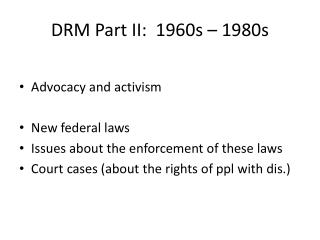 DRM Part II:  1960s – 1980s