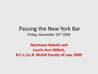 Passing the New York Bar Friday, November 20 th  2009