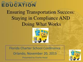 Florida Charter School Conference  Orlando, November  20, 2013 Presented by Charlie Hood