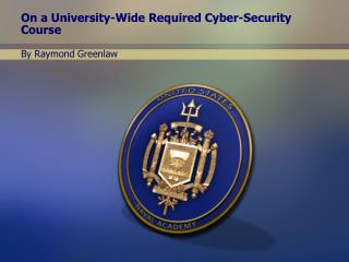 On a University-Wide Required Cyber-Security Course