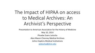 The Impact of HIPAA on access to Medical Archives: An Archivist�s Perspective