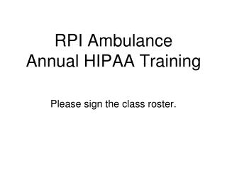 RPI Ambulance  Annual HIPAA Training