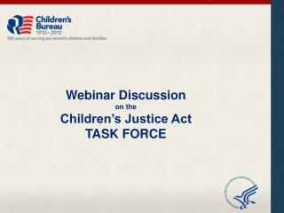 Webinar Discussion on the  Children's Justice Act TASK FORCE
