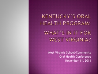 Kentucky's Oral Health Program: what's in it for West Virginia?