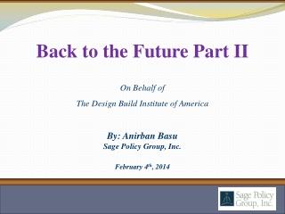 By: Anirban Basu Sage Policy Group, Inc. February 4 th ,  2014