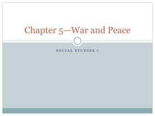 Chapter 5—War and Peace