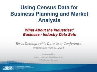 Using Census Data for Business Planning and Market Analysis What About the Industries?  Business / Industry Data Sets